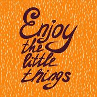 Enjoy the little things. vector