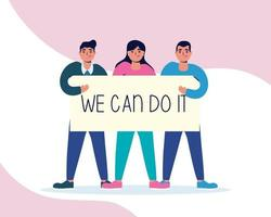 People holding a sign with we can do it message vector