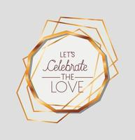 Let's celebrate the love text in gold circle vector