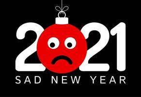 2021 new year greeting with sad emoji face ornament