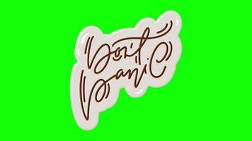 não entre em pânico. Animação de letras de caligrafia desenhada à mão com tela verde