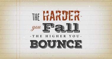 quanto mais forte você cai, mais alto você pula a citação video