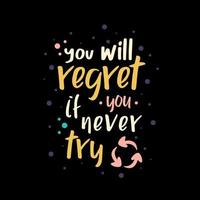 You will regret if you never try quotes design vector