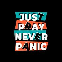 Just pray never panic quotes design vector