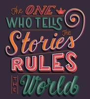 el que cuenta las historias gobierna el mundo, tipografía de letras a mano, diseño de carteles modernos vector