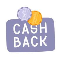 Cash Back Hand Drawn with coins Icon. Cash Back Or Money Refund Label.