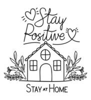 Stay positive and at home text with house hearts and leaves vector design