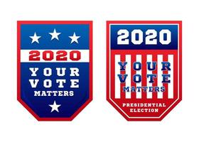 Your Vote Matters 2020 for United States of America presidential primary election in USA in November for democratic or republican candidates.