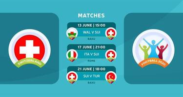 Schedule of matches of the Switzerland national team in the final stage at the European Football Championship 2020. Vector illustration with the official gravel of football matches.