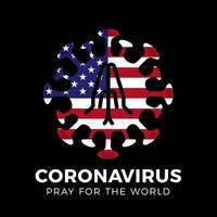 Pray for the USA, Coronavirus or Covid-19, 2019-ncov. Vector Stock Illustration.