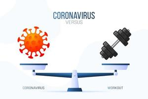 Coronavirus or workout gym vector illustration. Creative concept of scales and versus, on one side of the scale lies a virus covid-19 and on the other dumbbell icon. Flat vector illustration.