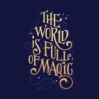 Fantasy lettering phrase - The world is full of magic vector