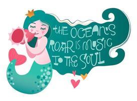 Personaje de sirena con frase divertida de motivación de letras a mano: el rugido del océano es música para el alma. vector