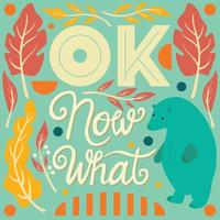 OK, now what, hand lettering typography modern poster design vector