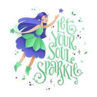 Little fairy phrase - Let your soul sparkle. vector