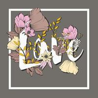 Flowers typography poster design with hand drawn botanical elements and the love word vector
