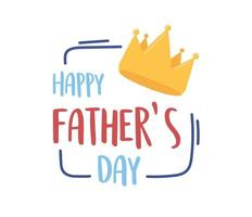 happy fathers day, gold crown lettering card design vector