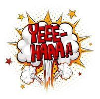 Comic speech bubble with yee-haa text