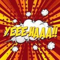 burbuja de discurso cómico de redacción de yee-haa en ráfaga vector