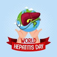 World Hepatitis Day banner with hands holding liver and stethoscope on the earth vector