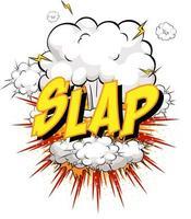 palabra bofetada sobre fondo de explosión de nube cómica