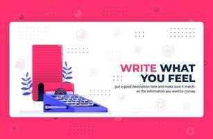 Vector poster illustration of write what you feel. Blogger and freelance copywriting platform for creating stories. Can be used for website web mobile apps flyer background element banner template