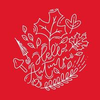 White calligraphy lettering text Hello Autumn on red background. Leaves monoline frame wreath with leaves, acorn, umbrella and autumn symbols vector