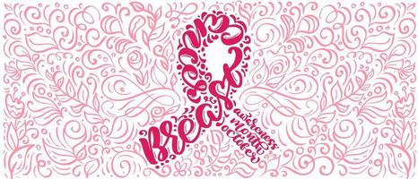 Stylized pink banner ribbon with vector quote Breast Canser for October is Cancer Awareness Month Calligraphy lettering illustration on pink flourish background
