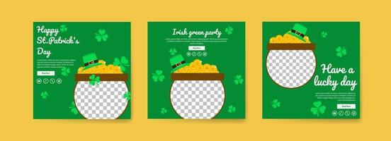 Collection of social media post templates for saint patrick's day. celebrate saint patrick's day. Have a lucky day. Irish green party. vector