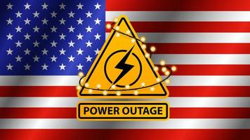 Power outage, yellow warning sign wrapped with garland on the background of the flag of USA vector