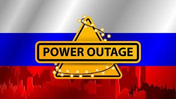 Power outage, yellow warning sign wrapped with garland on the background of the flag of Russia with the silhouette of the city on the background vector