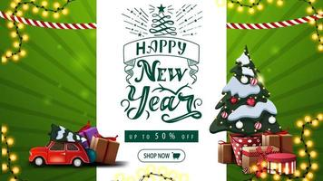 Happy New Year, up to 50 off, green greeting and discount banner with beautiful lettering, garlands, Christmas tree in a pot with gifts and red vintage car carrying Christmas tree