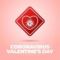 Valentine day Coronavirus road sign. love heart Corona virus Bacteria Cell Icon, covid in caution traffic signs. Warning. vector