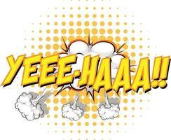 bocadillo de diálogo cómico con texto yee-haa vector
