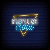 Future Soul Neon Signs Style Text Vector