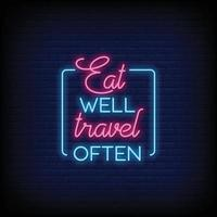 eat well travel often Neon Signs Style Text Vector