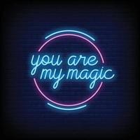 You are my Magic Neon Signs Style Text Vector
