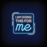 i am doing this for me Neon Signs Style Text Vector