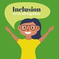 Inclusion concept lettering with woman speaking character vector