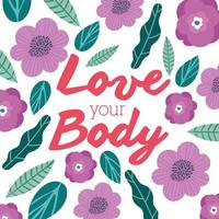 love your body lettering in floral pattern vector