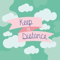keep the distance lettering campaign with ribbon frame in clouds vector
