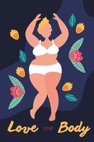 Amo tu cuerpo, letras con mujer grande y flores. vector