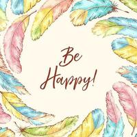 Hand drawn grainy texture feathers and be happy text vector
