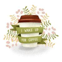 Wake up for coffee text banner with coffee and branches in grain style vector