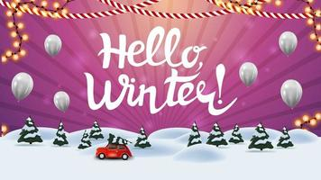 Hello, winter Pink card with beautiful lettering, cartoon winter landscape with pines and red vintage car carrying Christmas tree