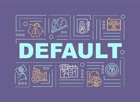 Default word concepts banner. Financial crisis, economic debt repayment failure, refuse. Infographics with linear icons on purple background. Isolated typography. Vector outline RGB color illustration