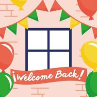 Welcome back, reopening sign with balloons helium and garlands vector