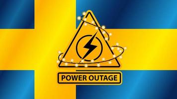 Power outage, yellow warning sign wrapped with garland on the background of the flag of Sweden vector