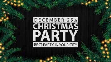 Christmas party, best party in your city, black poster with white letters, wooden background, Christmas tree branches and garland