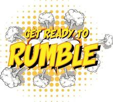 Comic speech bubble with get ready to rumble text vector